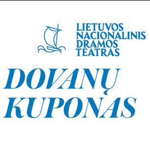 """Lietuvos nacionalinio dramos teatro """"Dovanų kuponas"""""""