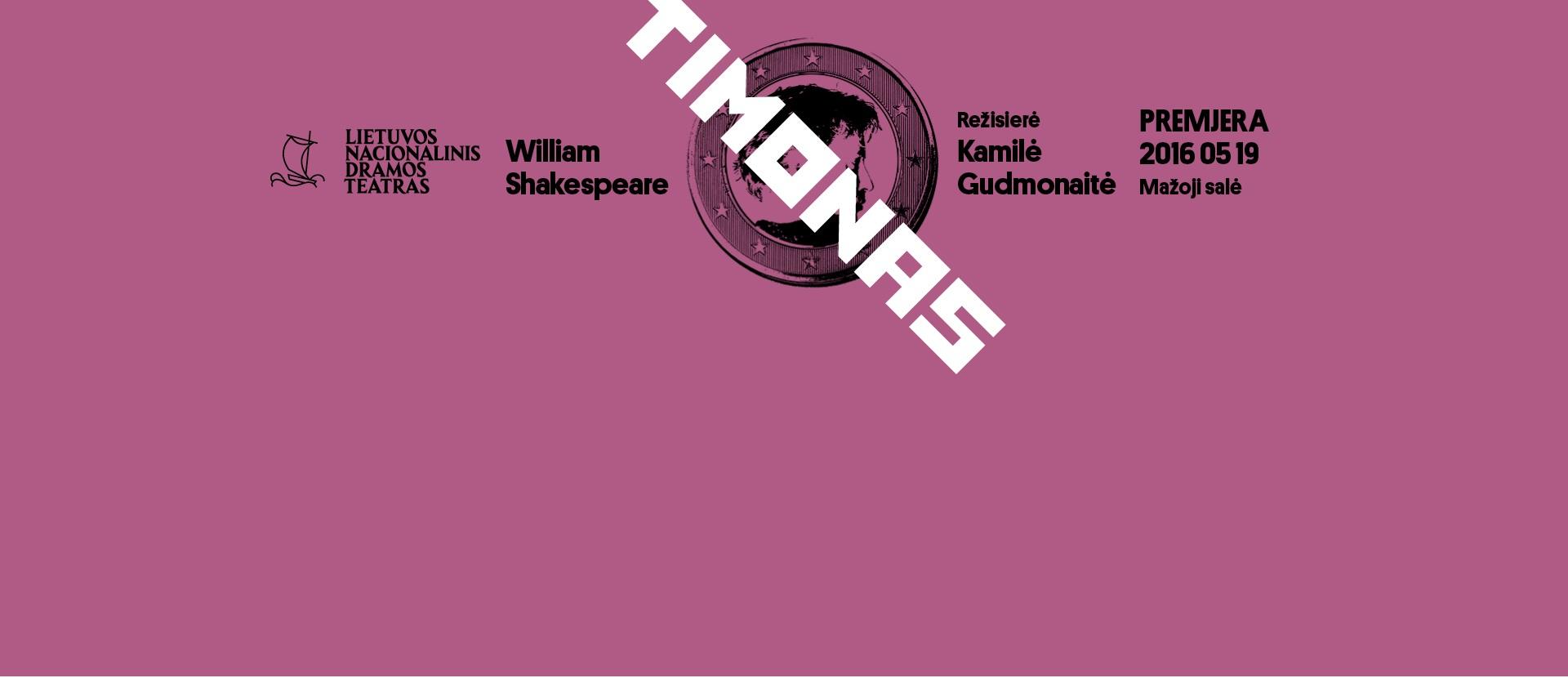 """PREMJERA! William Shakespeare """"TIMONAS"""", rež. Kamilė Gudmonaitė"""
