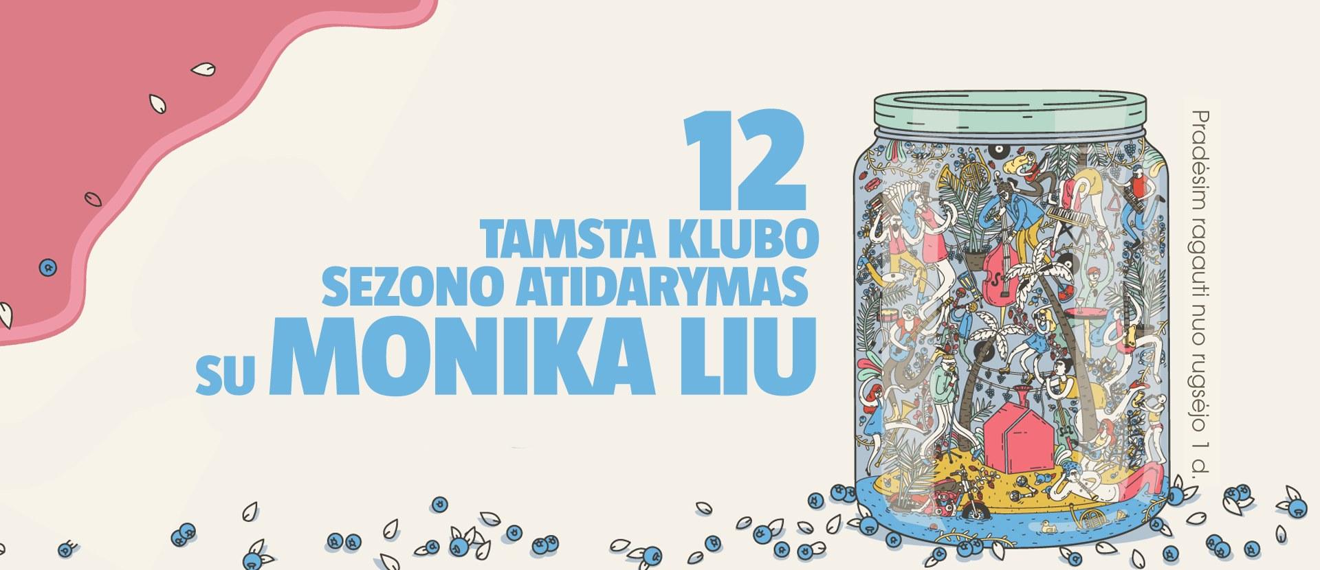 12 TAMSTA KLUBO ATIDARYMAS SU MONIKA LIU