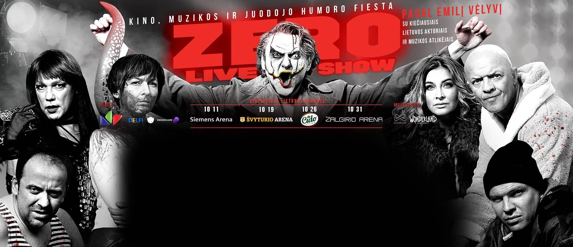 Režisieriaus Emilio Vėlyvio ZERO LIVE SHOW