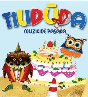 """""""Tilidūda"""" – lietuviška  muzikinė pasaka visai šeimai"""