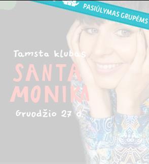 Pasiūlymai grupėms: SANTA MONIKA