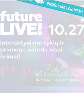 Pasiūlymai grupėms: Future Live interaktyvi nuotykių ir pramogų paroda (Paroda vyks iki 2019 metų gegužės 31 d.)