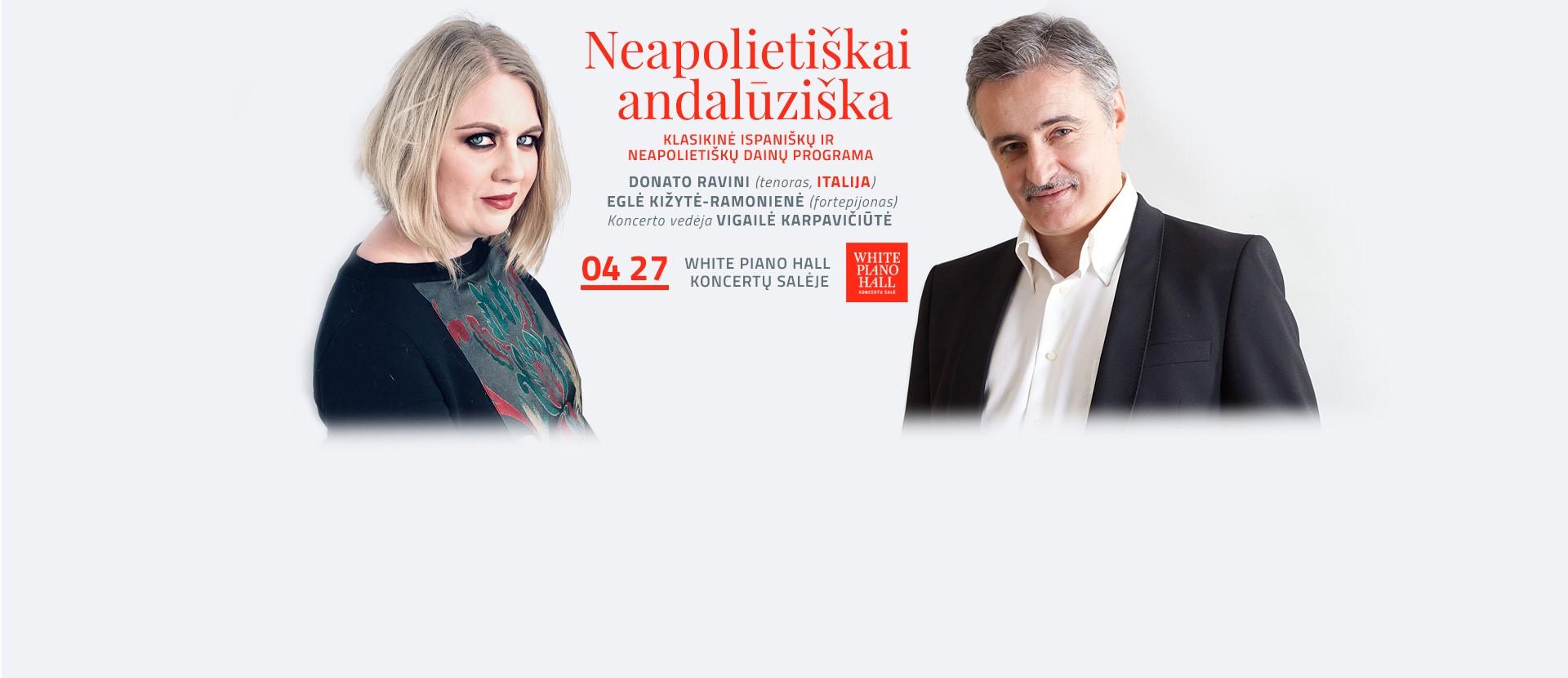 NEAPOLIETIŠKAI ANDALŪZIŠKA / DONATO RAVINI (tenoras/Italija)/E.Kižytė/V.Karpavičiūtė