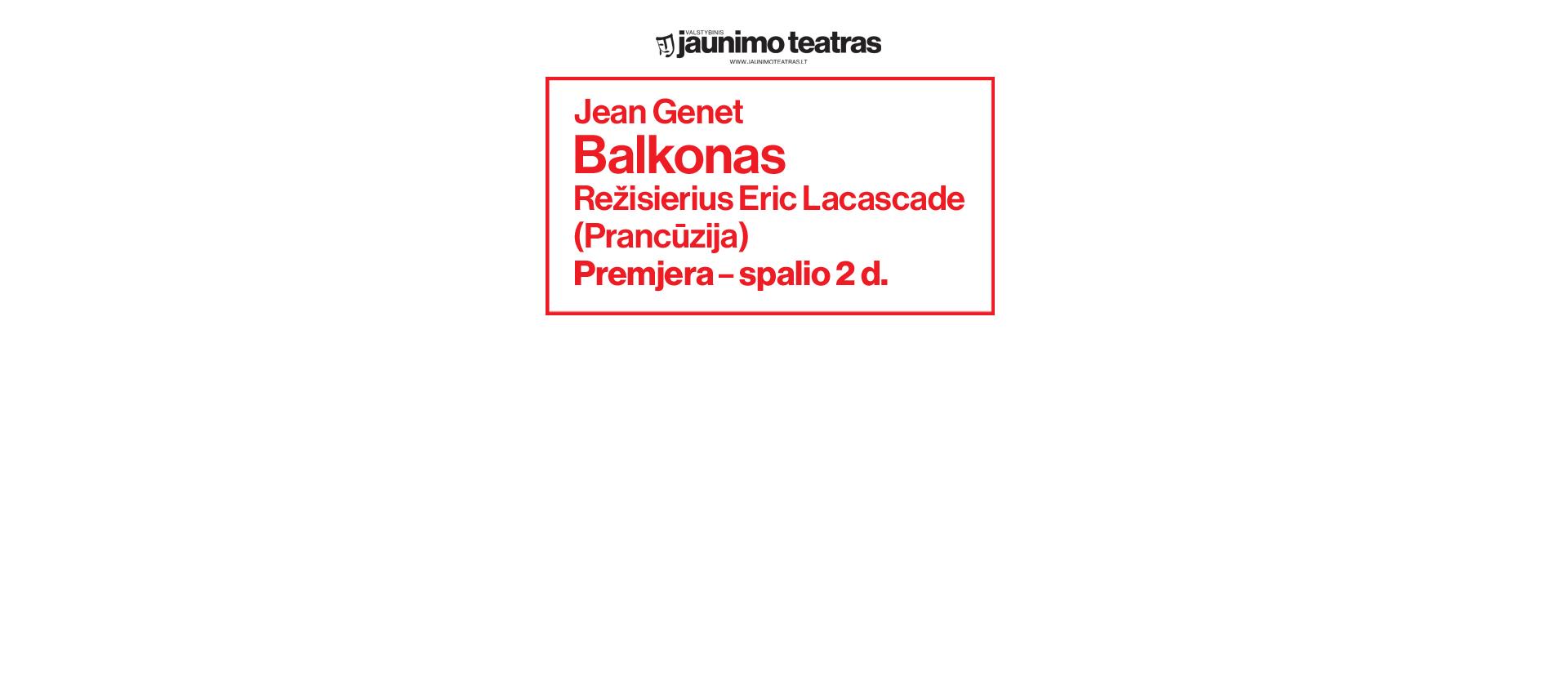 Valstybinis jaunimo teatras: Premjera BALKONAS Rež. Eric Lacascade