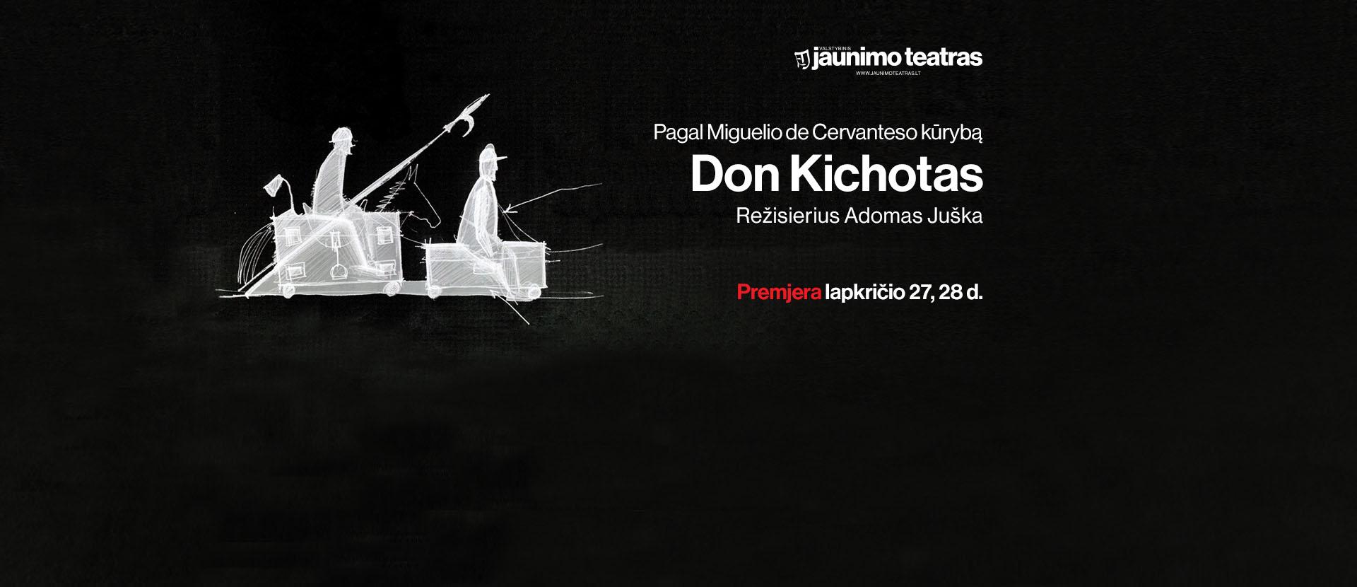 Premiere! Youth Theatre: DON QUIXOTE according to Miguel de Cervantes, Director Adomas Juška