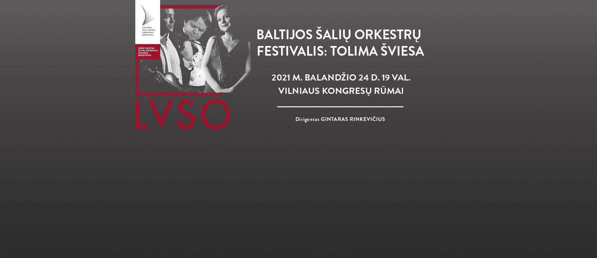 BALTIJOS ŠALIŲ ORKESTRŲ FESTIVALIS: TOLIMA ŠVIESA