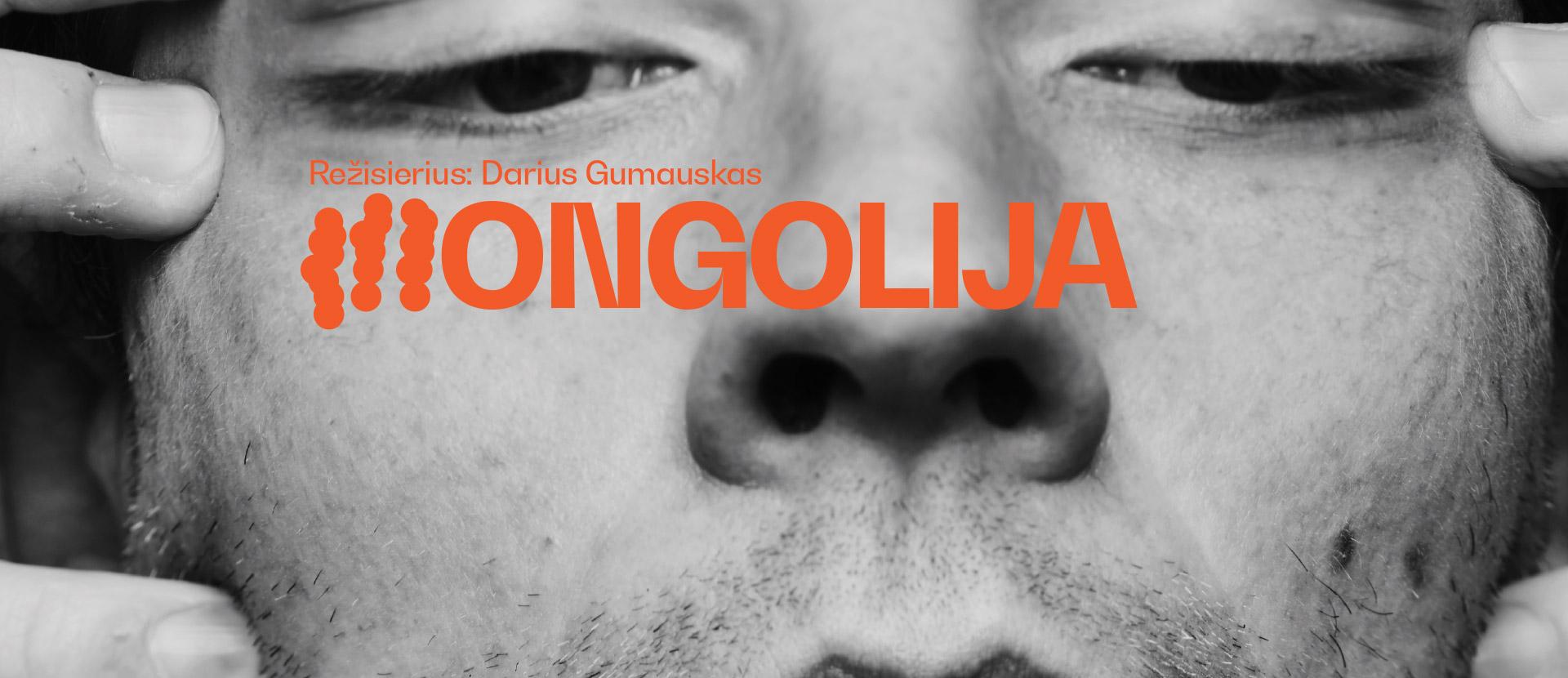 OKT | Vilniaus miesto teatras: Mongolija, rež. Darius Gumauskas