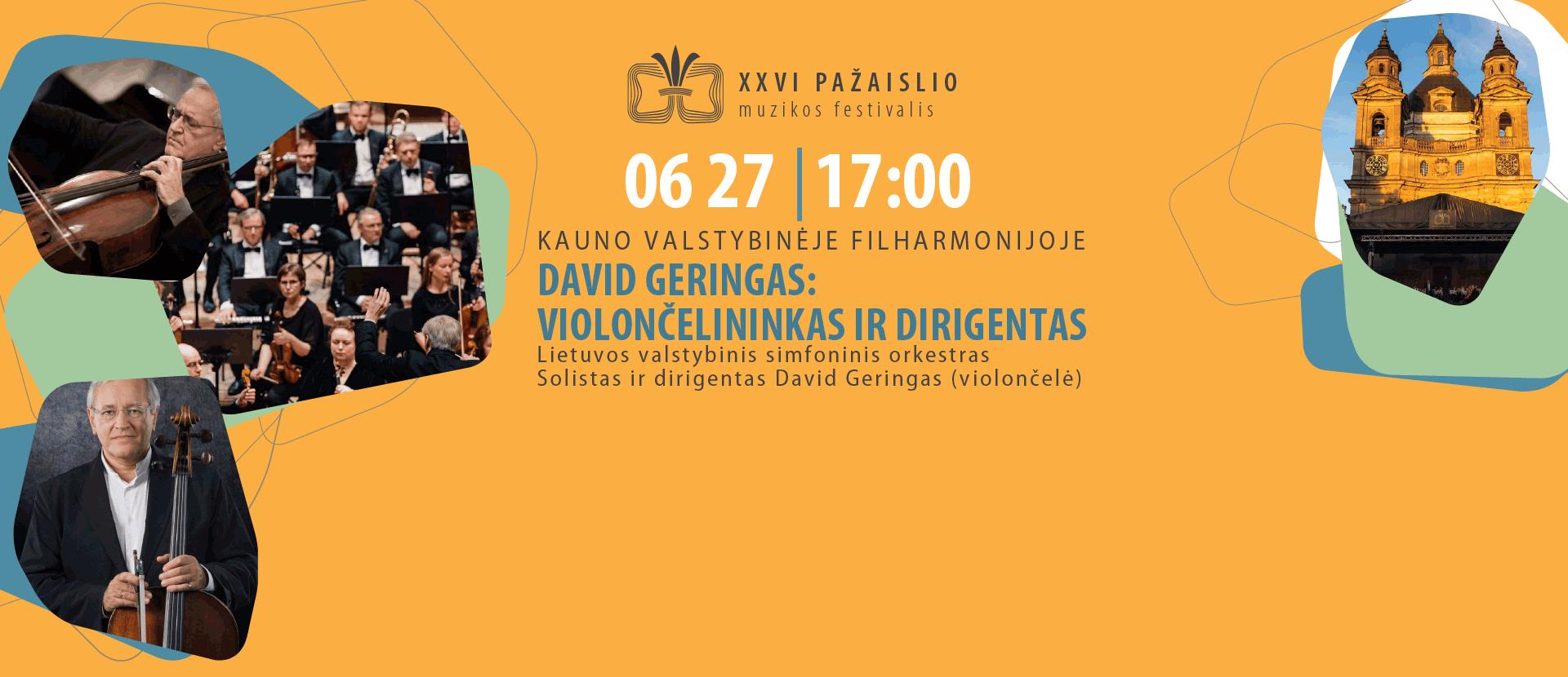 XXVI Pažaislio muzikos festivalis DAVIDAS GERINGAS: VIOLONČELININKAS IR DIRIGENTAS